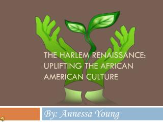The Harlem renaissance: Uplifting the African American Culture