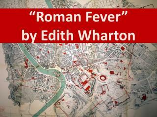 """""""Roman Fever"""" by Edith Wharton"""