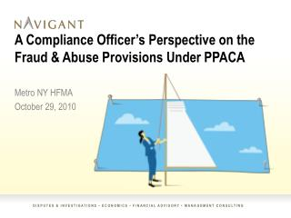 A Compliance Officer's Perspective on the Fraud & Abuse Provisions Under PPACA