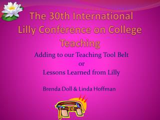 The 30th International  Lilly Conference on College Teaching