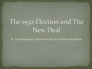 The 1932 Election and The New Deal