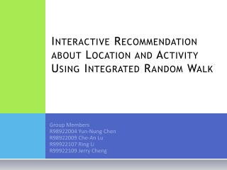 Interactive Recommendation about Location and Activity Using Integrated Random Walk