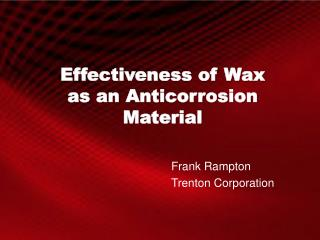 Effectiveness of Wax  as  an  Anticorrosion Material
