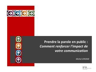 Prendre la parole en  public : Comment  renforcer l'impact de votre  communication