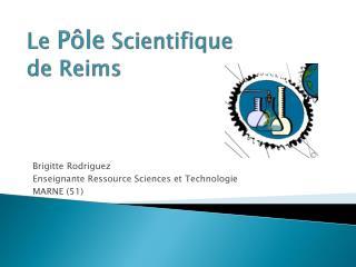 Le  P�le  Scientifique  de Reims