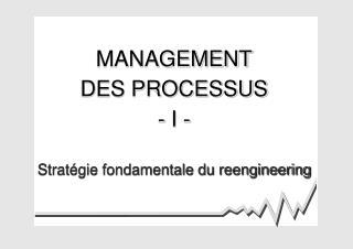 MANAGEMENT DES PROCESSUS - I -