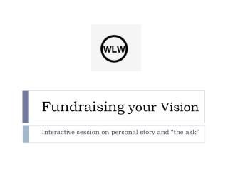 Fundraising  your Vision