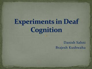 Experiments in Deaf Cognition