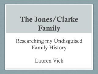 The Jones/Clarke Family