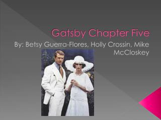 Gatsby Chapter Five