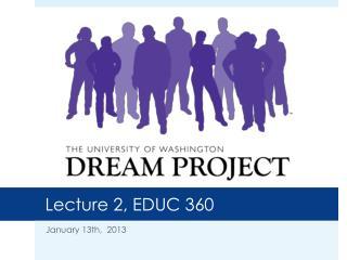 Lecture 2, EDUC 360