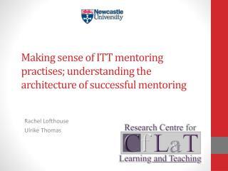 Making sense of ITT mentoring practises; understanding the architecture of successful mentoring