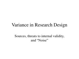 Variance in Research Design