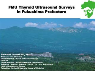 FMU Thyroid Ultrasound Surveys in Fukushima  Prefecture