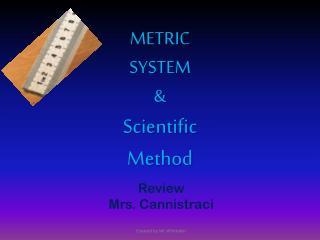METRIC SYSTEM & Scientific Method