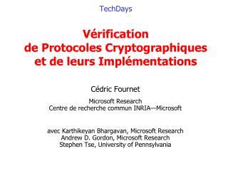 TechDays Vérification  de Protocoles Cryptographiques et de leurs Implémentations