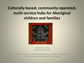 Culturally-based, community-operated, multi-service hubs for Aboriginal children and families