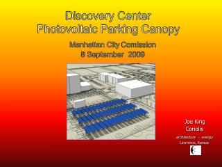 Discovery Center                      Photovoltaic Parking Canopy