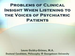 Problems of Clinical Insight When Listening to the Voices of Psychiatric Patients