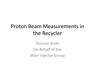 Proton Beam Measurements in the Recycler