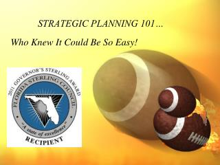 STRATEGIC PLANNING 101…