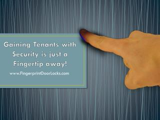 Gaining Tenants with Security is just a Fingertip away!