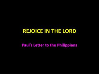 REJOICE IN THE LORD