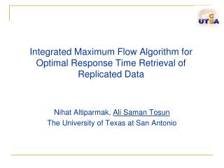 Integrated Maximum Flow Algorithm for Optimal Response Time Retrieval of Replicated Data