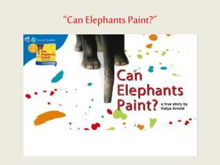 """Can Elephants Paint?"""