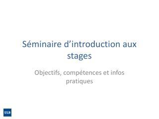 Séminaire d'introduction  aux stages