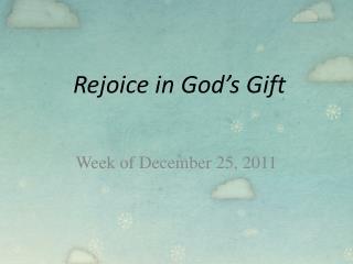 Rejoice in  God's  Gift