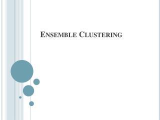 Ensemble Clustering