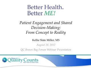 Patient Engagement and Shared  Decision-Making:   From Concept to Reality