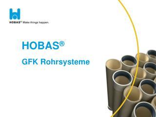 HOBAS ® GFK  Rohrsysteme