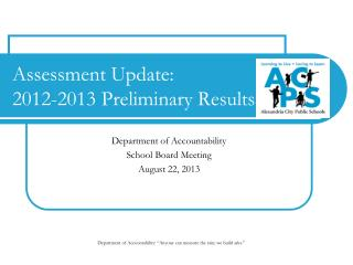 Assessment Update:  2012-2013 Preliminary Results