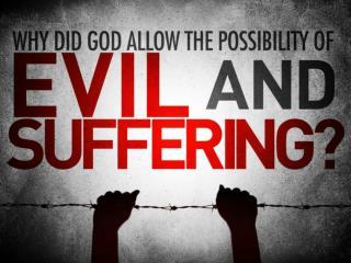 TITLE: God is Good.  (Problem of Evil: Part 1)