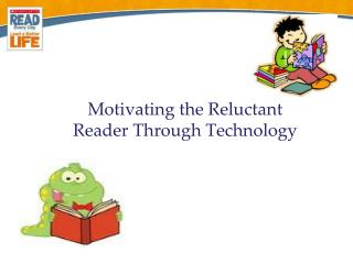 Motivating the Reluctant Reader Through Technology