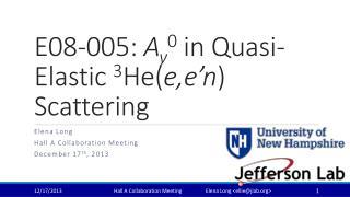 E08-005:  A y 0  in Quasi-Elastic  3 He( e,e'n ) Scattering