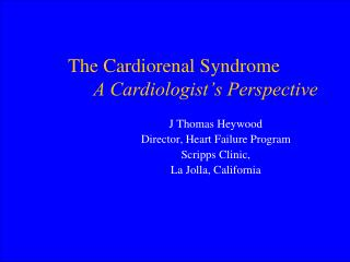 The  Cardiorenal  Syndrome A Cardiologist's Perspective