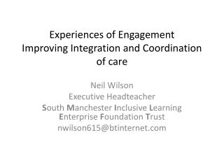 Experiences of Engagement Improving Integration and Coordination of care