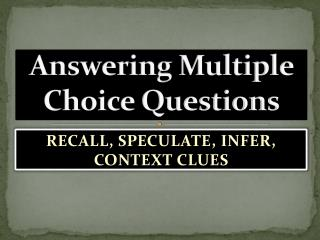 Answering Multiple Choice Questions