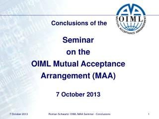 Conclusions of the Seminar on the OIML Mutual Acceptance Arrangement (MAA) 7 October 2013