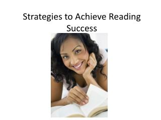Strategies to Achieve Reading Success