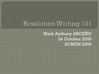 Resolution Writing 101