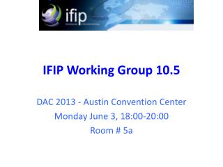 IFIP Working Group 10.5