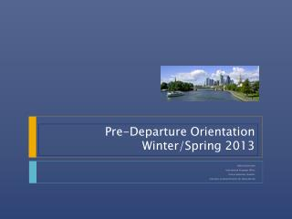 Pre-Departure Orientation Winter/Spring  2013