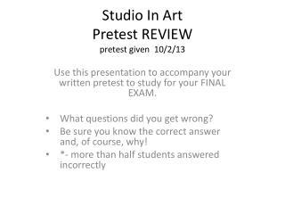 Studio In Art  Pretest REVIEW pretest given  10/2/13