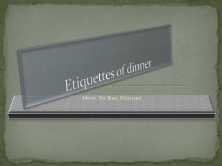 Etiquettes of dinner