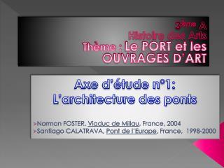 3 ème  A Histoire des Arts Thème :  Le PORT et les OUVRAGES D'ART