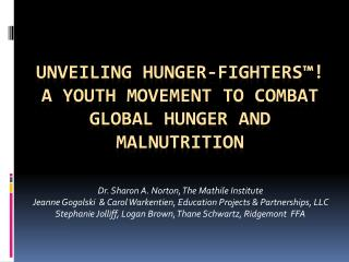 Unveiling Hunger-Fighters™! A Youth Movement to Combat Global Hunger and Malnutrition